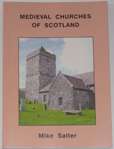 Medieval Churches of Scotland, by Mike Salter